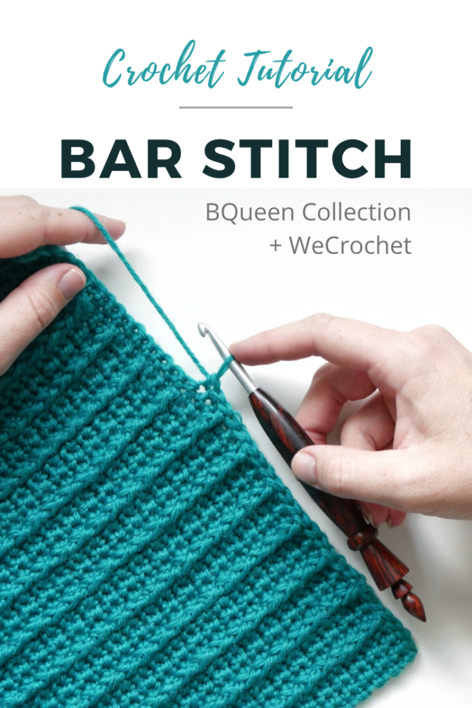 Text that says: Crochet Tutorial: Bar Stitch, BQueen Collection + WeCrochet, above An image of hands holding a wooden crochet hook and crocheting a turquoise crocheted swatch with vertical lines of front post double crochet spanning up and down the swatch.